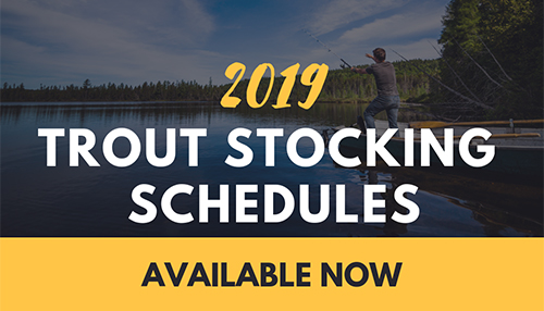 2019 Trout Stocking Schedule